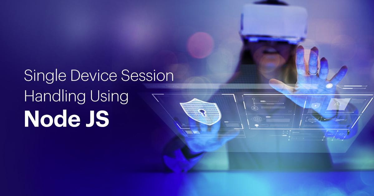 Single Device Session Handling Using NodeJS - Innofied