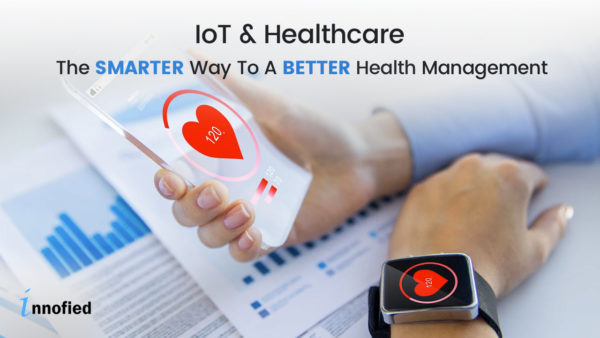 IoT Healthcare Solution – The SMARTER Way To A BETTER Health Management
