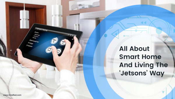 Why 2018 Is All About Smart Home Apps And Living The 'Jetsons' Way