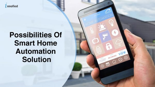 The Possibilities Of Smart Home Automation Solution For Businesses