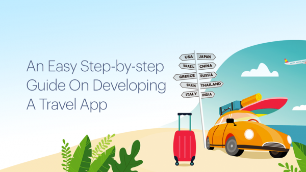 A Step-By-Step Guide On How To Build A Travel Booking App